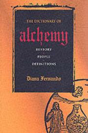 A Dictionary of Alchemy by Diana Fernando image
