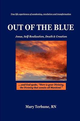 OUT OF THE BLUE, Jesus, Self-Realization, Death & Creation by RN Mary Terhune image