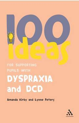 100 Ideas for Supporting Pupils with Dyspraxia and DCD by Andrew Kirby image
