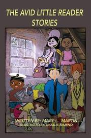 The Avid Little Reader Stories by Mary L. Martin