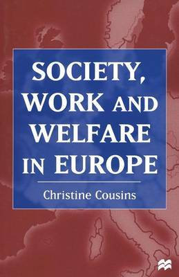 Society, Work and Welfare in Europe by Christine Cousins image