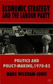 Economic Strategy and the Labour Party by Mark Wickham-Jones image
