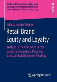 Retail Brand Equity and Loyalty by Julia Katharina Weindel
