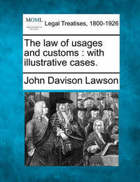 The Law of Usages and Customs by John Davison Lawson