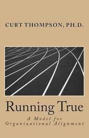 Running True by Dr Curt M Thompson