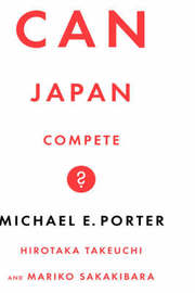 Can Japan Compete? by Michael Porter