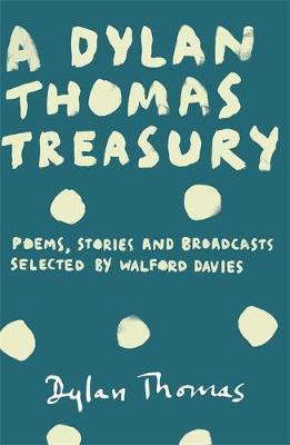 A Dylan Thomas Treasury by Dylan Thomas image