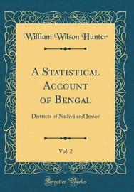 A Statistical Account of Bengal, Vol. 2 by William Wilson Hunter