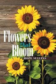 Flowers That Bloom by Hope Sullins image