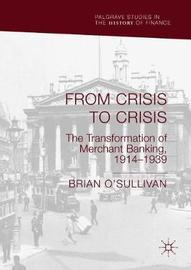 From Crisis to Crisis by Brian O'Sullivan