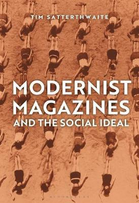 Modernist Magazines and the Social Ideal by Tim Satterthwaite