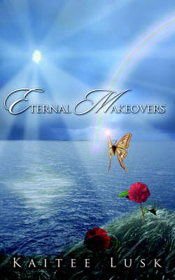 Eternal Makeovers by Kaitee Lusk image