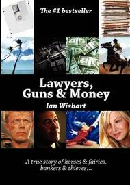 Lawyers, Guns and Money by Ian Wishart