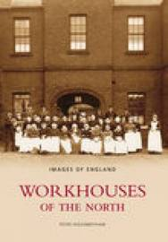 Workhouses Of The North by Peter Higginbotham image