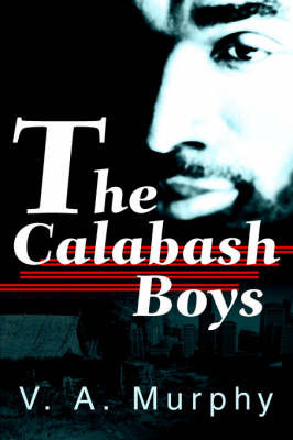 The Calabash Boys by V A Murphy
