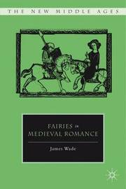 Fairies in Medieval Romance by J. Wade