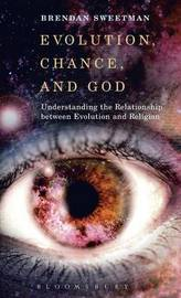 Evolution, Chance, and God by Brendan Sweetman