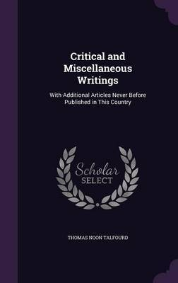 Critical and Miscellaneous Writings by Thomas Noon Talfourd