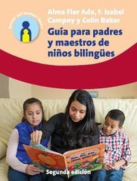 Guia para padres y maestros de ninos bilingues by Alma Flor Ada