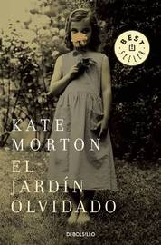 El Jardan Olvidado / The Forgotten Garden by Kate Morton