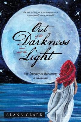Out of the Darkness and Into the Light by Alana Clark
