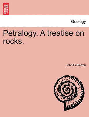 Petralogy. a Treatise on Rocks. by John Pinkerton image