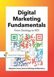 Digital Marketing Fundamentals by Marjolein Visser