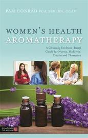 Women's Health Aromatherapy by Pam Conrad