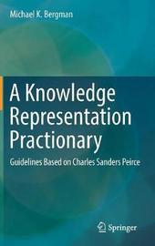 A Knowledge Representation Practionary by Michael K. Bergman