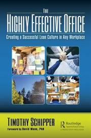 The Highly Effective Office by Timothy Schipper