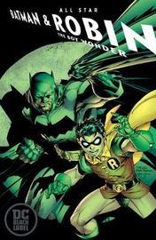 All-Star Batman and Robin, the Boy Wonder Volume 1: DC Black Label Edition by Frank Miller