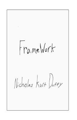 Framework by Nicholas Kurt Duffy