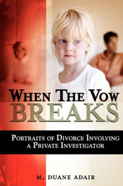 When the Vow Breaks by M. Duane Adair