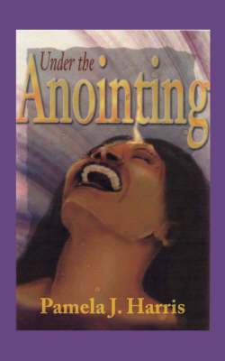 Under the Anointing by Pamela J. Harris image