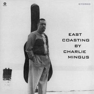 East Coasting [180gm] by Charles Mingus