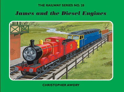 The Railway Series No. 28: James and the Diesel Engines by Christopher Awdry image