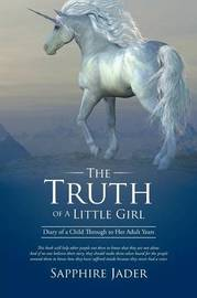 The Truth of a Little Girl by Sapphire Jader