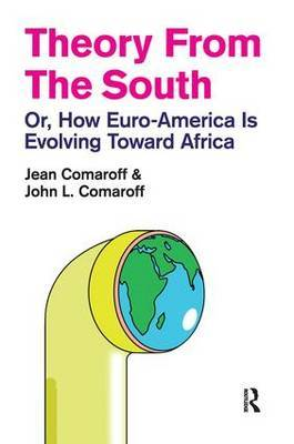 Theory from the South by Jean Comaroff