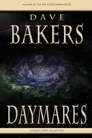 Daymares by Dave Bakers