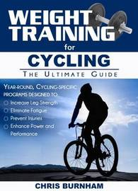 Weight Training for Cycling by Chris Burnham