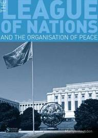 The League of Nations and the Organization of Peace by Martyn Housden