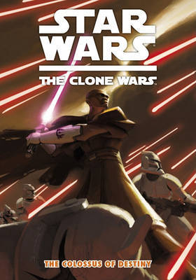 Star Wars: The Clone Wars: Colossus of Destiny by Jeremy Barlow image