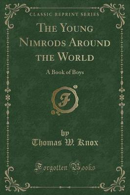 The Young Nimrods Around the World by Thomas W Knox image