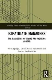 Expatriate Managers by Anna Spiegel