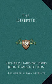 The Deserter by Richard Harding Davis