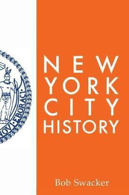 New York City History by Bob Swacker
