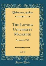 The Loyola University Magazine, Vol. 18 by Unknown Author image