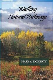 Walking Natural Pathways by Mark a Doherty image