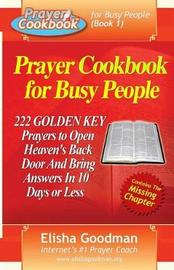 Prayer Cookbook for Busy People (Book 1) by Elisha Goodman