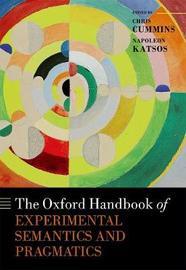 The Oxford Handbook of Experimental Semantics and Pragmatics